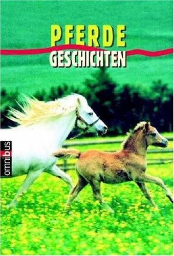 Welttagsedition: Pferdegeschichten: Gohl, Christiane: