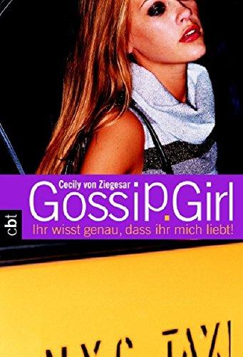 9783570302095: Gossip Girl 02. Ihr wisst genau, dass ihr mich liebt!