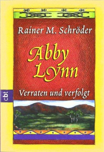 9783570302248: Abby Lynn - Verraten und verfolgt