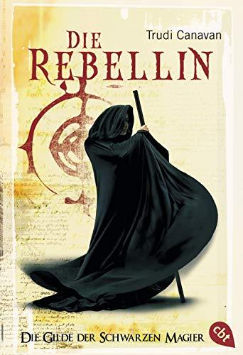 9783570303283: Die Gilde der Schwarzen Magier 01. Die Rebellin
