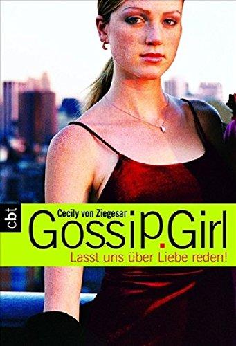 9783570304303: Lasst uns über Liebe reden! (Gossip Girl, #4)