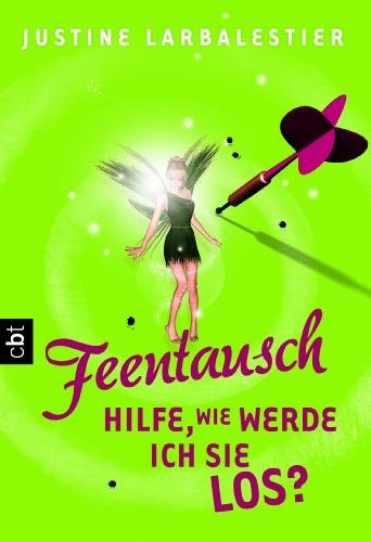 Feentausch - Hilfe, wie werde ich sie los? (3570307662) by Justine Larbalestier