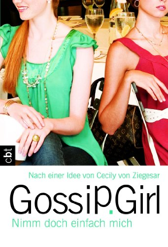 9783570308660: Gossip Girl 14: Nimm doch einfach mich