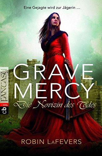Grave mercy - die Novizin des Todes (bm5s)