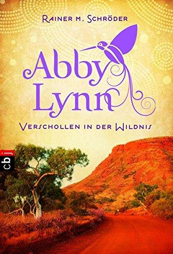 Abby Lynn 02 - Verschollen in der Wildnis - Schröder, Rainer M.