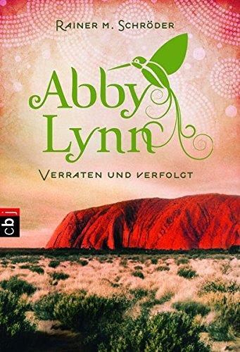 9783570401705: Verraten und verfolgt: Abby Lynn 3