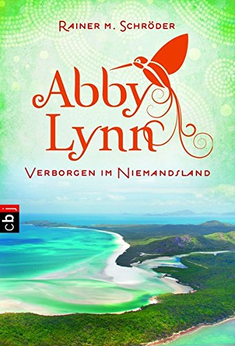 Verborgen im Niemandsland: Abby Lynn 4 (Die Abby-Lynn-Serie, Band 4) - Schröder Rainer, M.