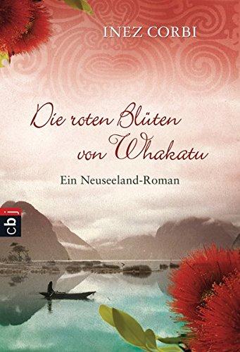 9783570401873: Die roten Blüten von Whakatu: Ein Neuseeland-Roman