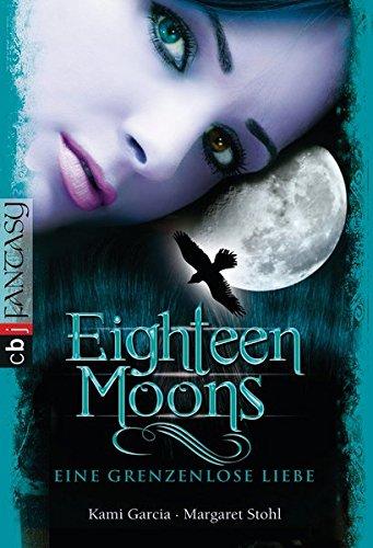 9783570402597: Eighteen Moons - Eine grenzenlose Liebe