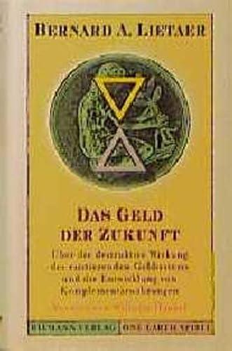 Das Geld der Zukunft: Lietaer, Bernard A.