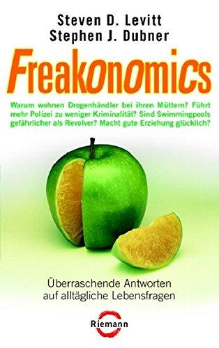 9783570500644: Freakonomics: Überraschende Antworten auf alltägliche Lebensfragen