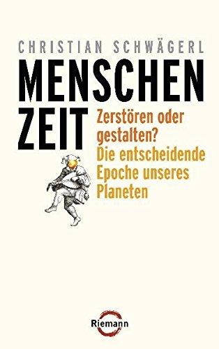 Menschenzeit: Christian Schwägerl