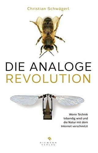 9783570501375: Die analoge Revolution: Wenn Technik lebendig wird und die Natur mit dem Internet verschmilzt