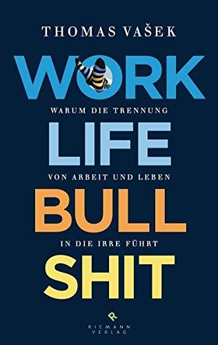 9783570501535: Work-Life-Bullshit
