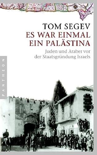 9783570550090: Es war einmal ein Palästina: Juden und Araber vor der Staatsgründung Israels