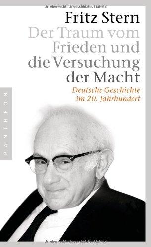 Der Traum vom Frieden und die Versuchung: Fritz Stern