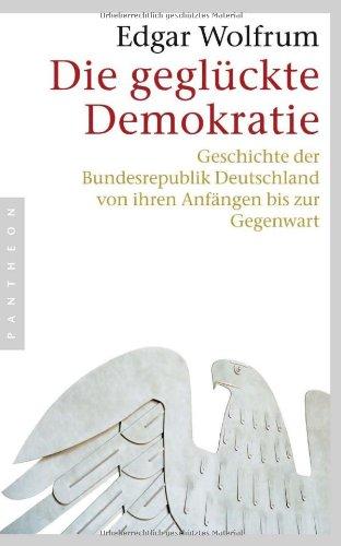 9783570550434: Die geglückte Demokratie: Geschichte der Bundesrepublik Deutschland von ihren Anfängen bis zur Gegenwart
