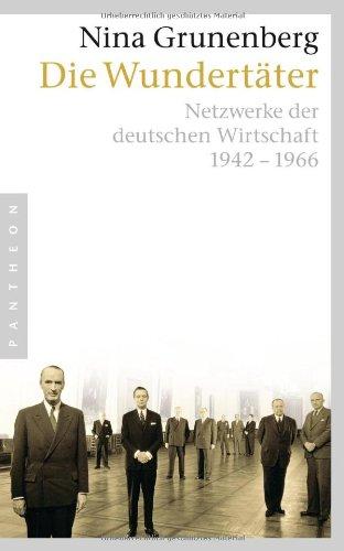 9783570550519: Die Wundertäter: Netzwerke der deutschen Wirtschaft 1942-1966