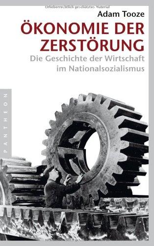 9783570550564: �konomie der Zerst�rung: Die Geschichte der Wirtschaft im Nationalsozialismus