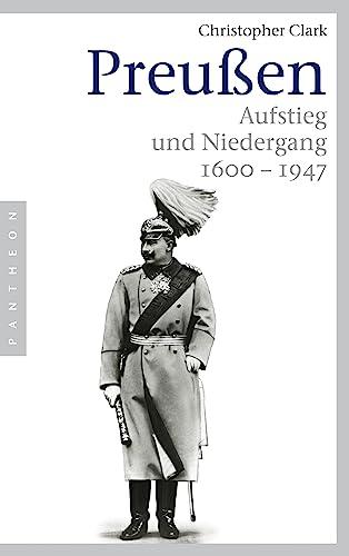 9783570550601: Preußen: Aufstieg und Niedergang - 1600–1947