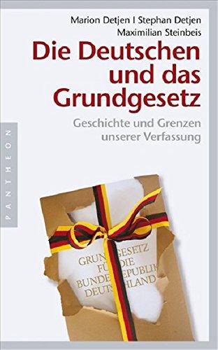 9783570550847: Die Deutschen und das Grundgesetz: Geschichte und Grenzen unserer Verfassung: Geschichte und Grenzen der Verfassung