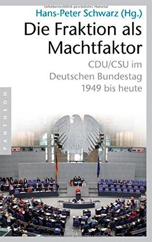 9783570551073: Die Fraktion als Machtfaktor: CDU/CSU im deutschen Bundestag - 1949 bis heute