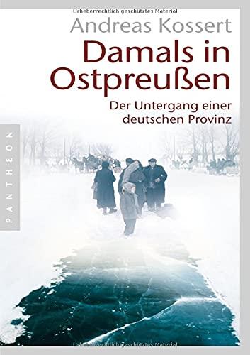 9783570551196: Damals in Ostpreußen: Der Untergang einer deutschen Provinz