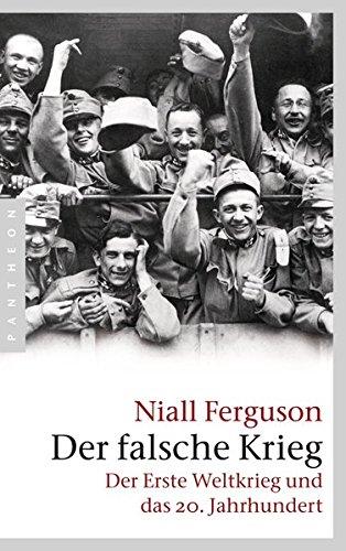 9783570552001: Der falsche Krieg: Der Erste Weltkrieg und das 20. Jahrhundert