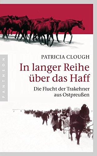 9783570552568: In langer Reihe über das Haff: Die Flucht der Trakehner aus Ostpreußen