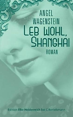 9783570580080: Leb wohl, Shanghai: Roman
