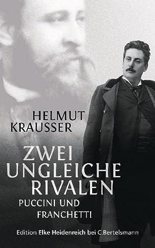 9783570580110: Zwei ungleiche Rivalen: Puccini und Franchetti
