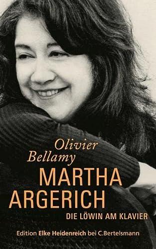 Martha Argerich: Die Löwin am Klavier - Bellamy, Olivier