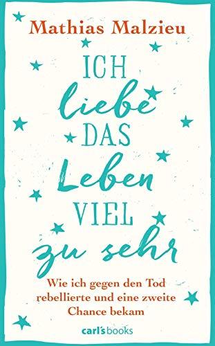 Ich liebe das Leben viel zu sehr: Mathias (Verfasser)Finck, Sonja