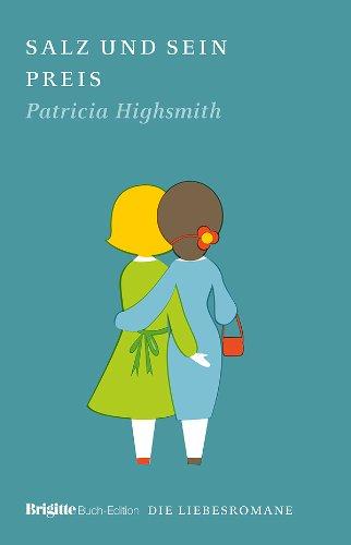 Salz und sein Preis : Roman. Aus: Highsmith, Patricia: