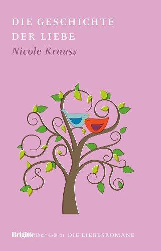 9783570907313: Die Geschichte der Liebe Brigitte-Buch-Edition - die Liebesromane; Bd. 14