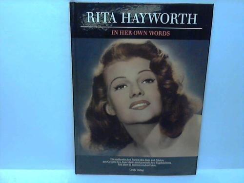 Rita Hayworth in her own words - Rita Hayworth