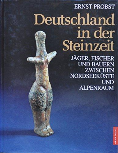 9783572010585: Deutschland in der Steinzeit. Jäger, Fischer und Bauern zwischen Nordseeküste und Alpenraum.
