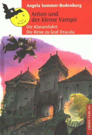 9783572011193: Anton und der kleine Vampir. Die Klassenfahrt. Die Reise zu Graf Dracula.