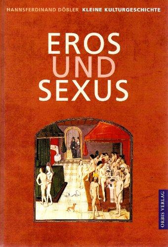 9783572011513: Eros und Sexus. Kleine Kulturgeschichte.