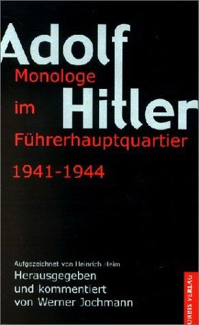 Monologe im Führerhauptquartier 1941-1944: Hitler, Adolf, Heim,