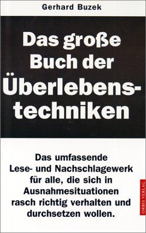 9783572012343: Das große Buch der Überlebenstechniken.