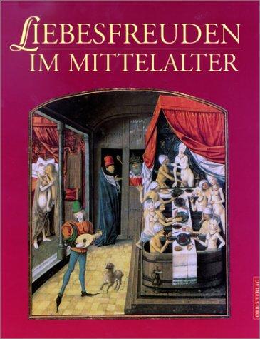 9783572012442: Liebesfreuden im Mittelalter.