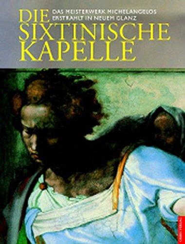 Die Sixtinische Kapelle - Das Meisterwerk Michelangelos: De Vecchi, Pierluigi