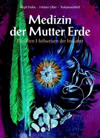 9783572013531: Medizin der Mutter Erde