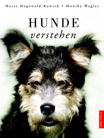 9783572013999: Hunde verstehen. [Gebundene Ausgabe] by Hegewald-Kawich, Horst
