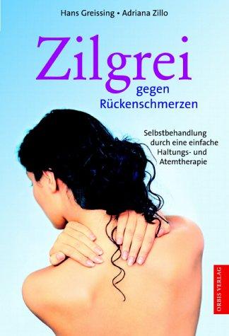 9783572014262: Zilgrei. Schmerzfrei durch eine kombinierte Haltungs- und Atemtherapie.