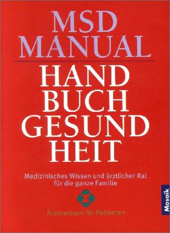 MSD Manual. Handbuch Gesundheit. Medizinisches Wissen und ärztlicher Rat für die ganze Familie. (357201428X) by Beers, Mark H.; Fletcher, Andrew J.; Berkow, Robert