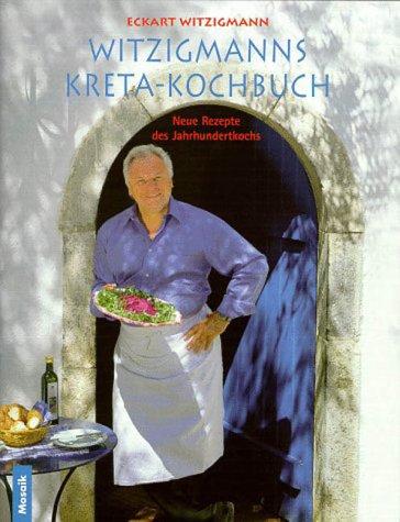 9783572014736: Witzigmanns Kreta-Kochbuch
