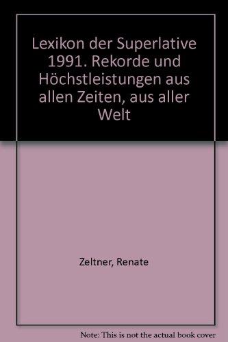 Lexikon der Superlative 1991. Rekorde und Höchstleistungen: Zeltner, Renate und