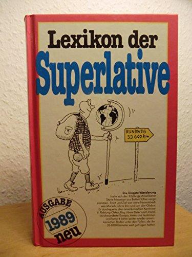 Lexikon der Superlative - Ausgabe 1989 --: Zeltner, Renate Dr.;